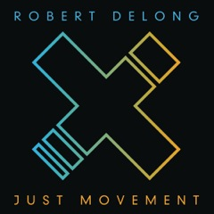 Just Movement Robert DeLong