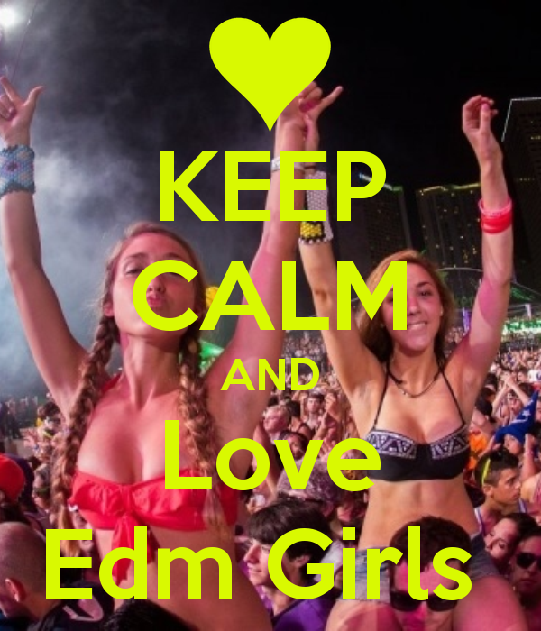 keep-calm-and-love-edm-girls